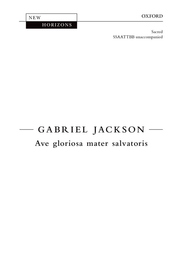 Jackson: Ave gloriosa mater salvatoris SSAATTBB published by OUP