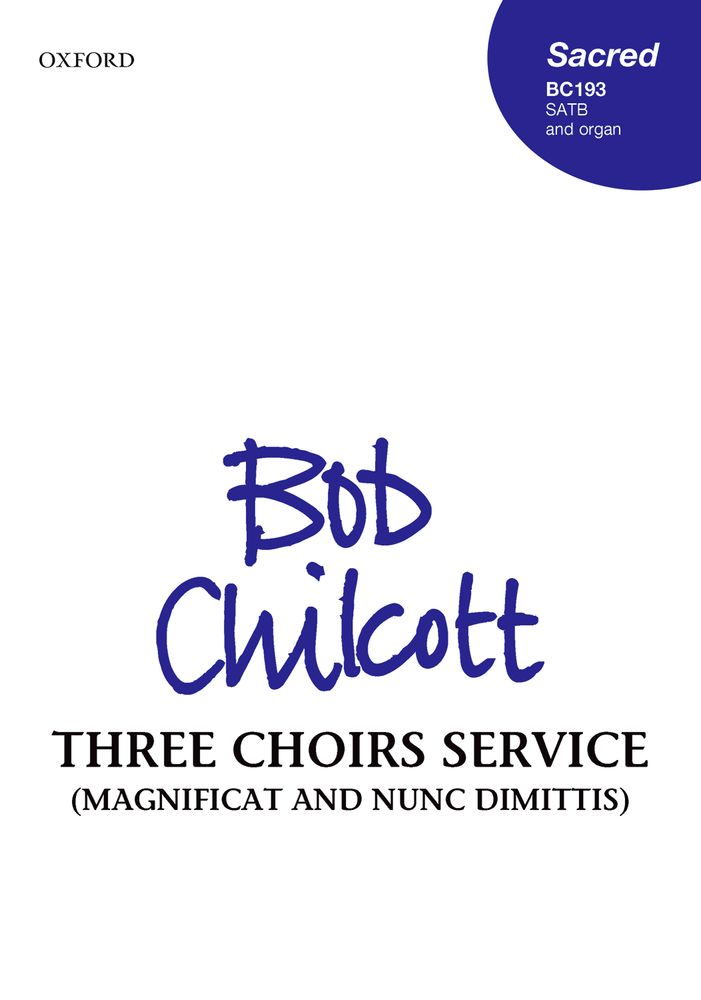 Chilcott: Magnificat & Nunc Dimittis (Three Choirs Service) published by OUP