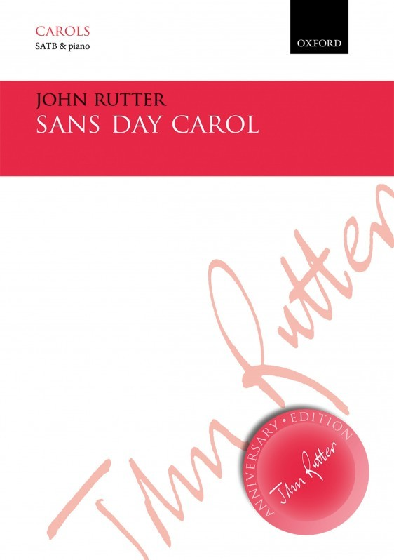 Sans Day Carol SATB & piano by John Rutter published by OUP