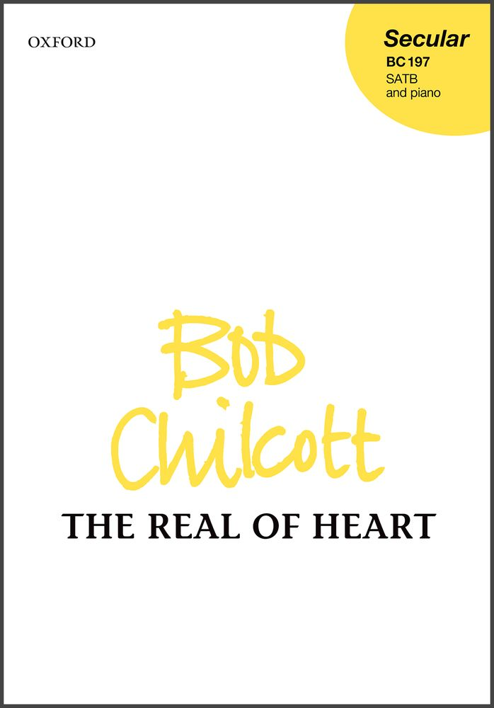Chilcott: The Real of Heart SATB published by OUP