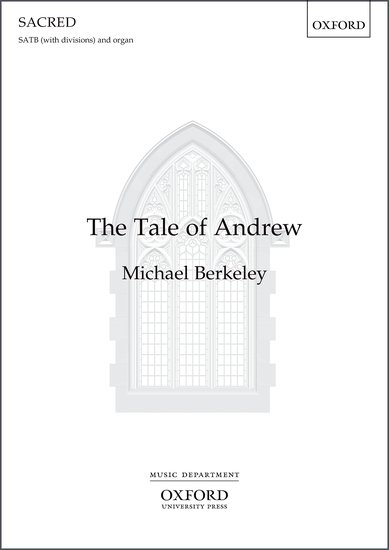 Berkeley: The Tale of Andrew SATB published by OUP