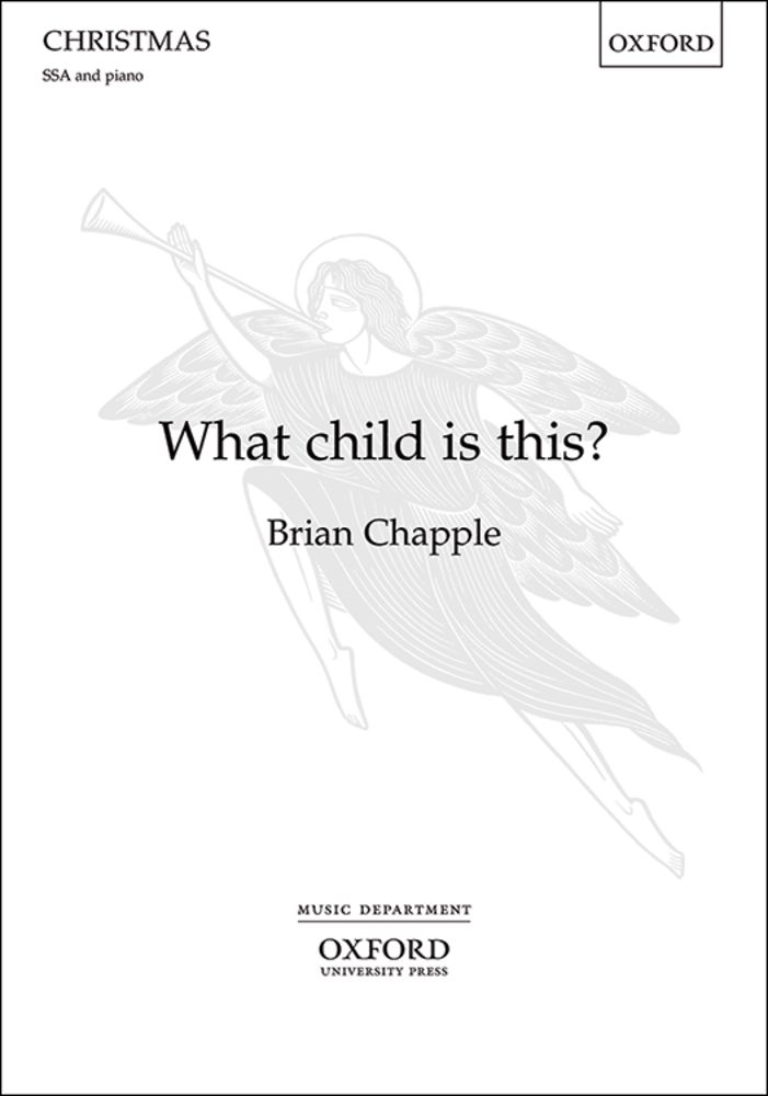 Chapple: What child is this? SSA published by OUP