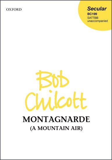 Chilcott: Montagnarde SATTBB published by OUP