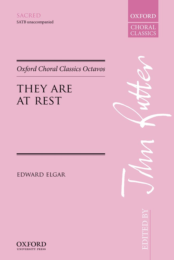 Elgar: They are at rest SATB published by OUP