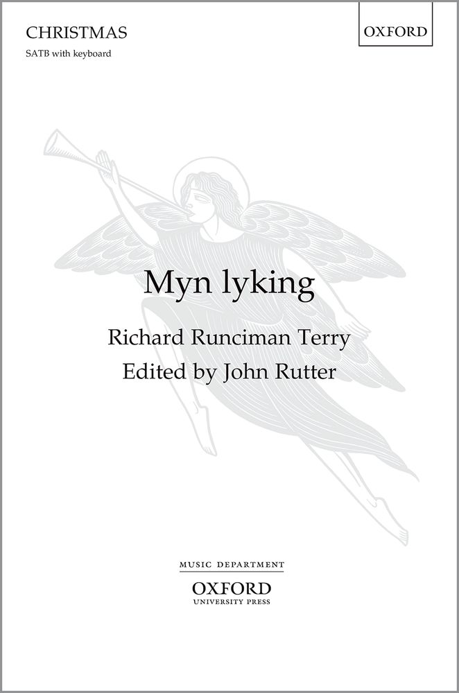 Myn lyking SATB by Terry (ed. Rutter) published by OUP