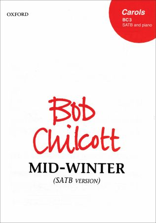 Chilcott: Mid-Winter SATB published by OUP