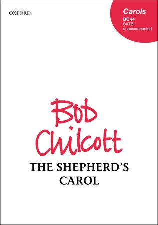 The Shepherd's Carol by Chilcott published by Oxford University Press (OUP)