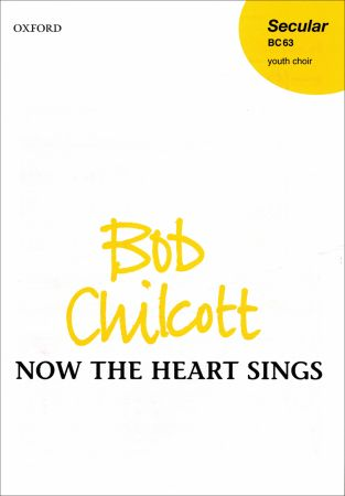Chilcott: Now the heart sings SSA published by OUP