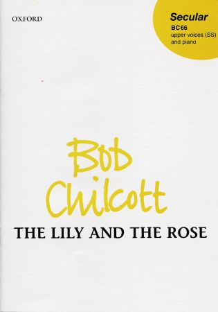 Chilcott: The Lily and the Rose SS published by OUP