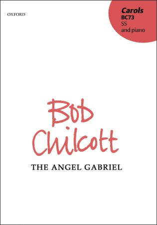 The angel Gabriel by Chilcott published by Oxford University Press (OUP)