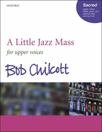 Chilcott: A Little Jazz Mass published by OUP - SSA Vocal Score