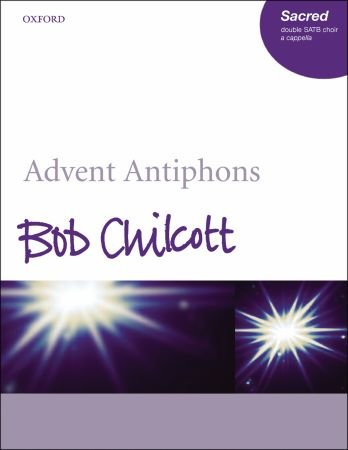 Chilcott: Advent Antiphons published by OUP