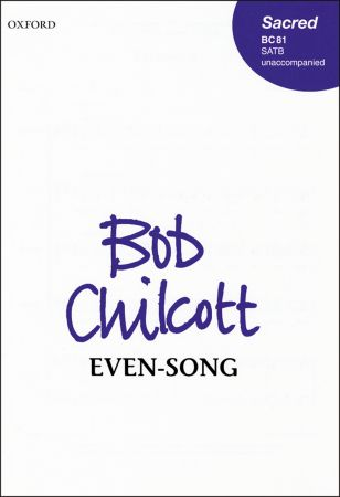 Chilcott: Even-song SATB published by OUP