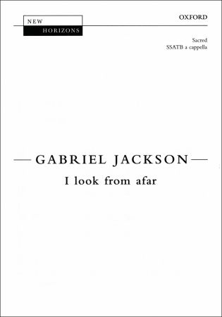 Jackson: I look from afar SSATB published by OUP