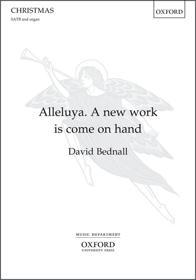 Alleluya. A new work is come on hand (SATB) by Bednall published by OUP