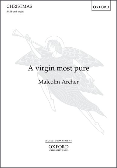 A virgin most pure (SATB) by Archer published by OUP