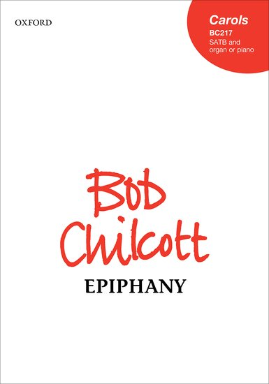 Bob Chilcott : Epiphany (SATB) published by Oxford