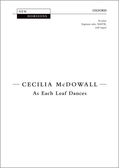 As Each Leaf Dances (Vocal Score) by McDowall published by OUP
