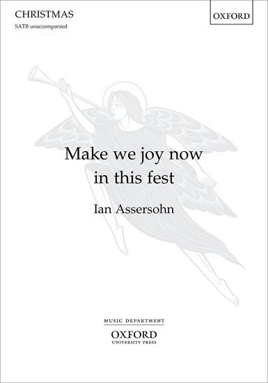Assersohn: Make we joy now in this fest SATB published by OUP