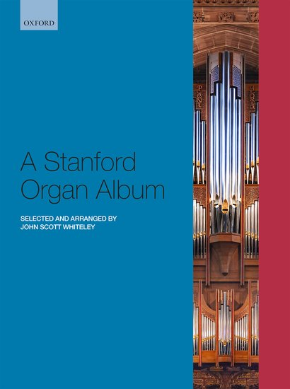 A Stanford Organ Album published by OUP
