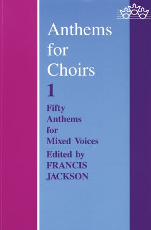 Anthems for Choirs 1 published by OUP