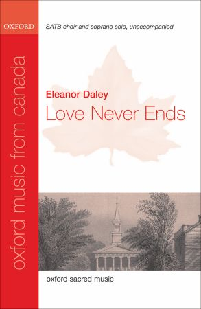 Daley: Love Never Ends SATB published by OUP