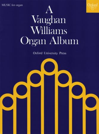 A Vaughan Williams Organ Album published by OUP