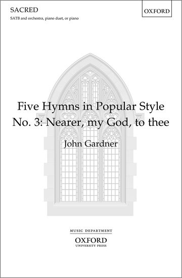 Gardner: Nearer, my God, to thee SATB published by OUP
