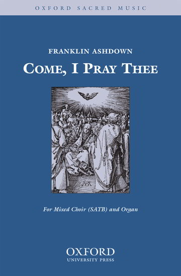 Ashdown: Come, I pray thee SATB published by OUP