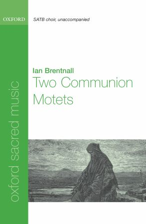 Brentnall: Two Communion Motets SATB published by OUP