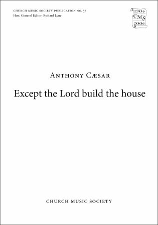 Caesar: Except the Lord build the house SATB published by OUP