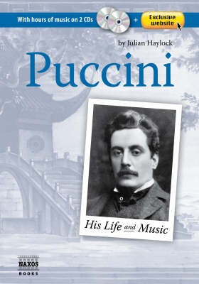 Puccini His Life and Music by Haylock published by Naxos