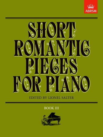 Short Romantic Pieces Book 3 for Piano published by ABRSM