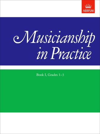 Musicianship in Practice Book 1 Grade 1 - 3 published by ABRSM