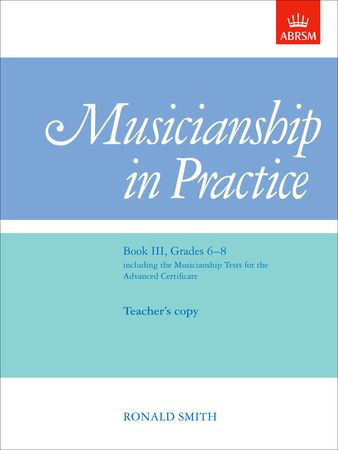 Musicianship in Practice Book 3 Grade 6 - 8 Combined Edition published by ABRSM