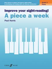 Improve Your Sight Reading: A Piece a Week Grade 3 for Piano