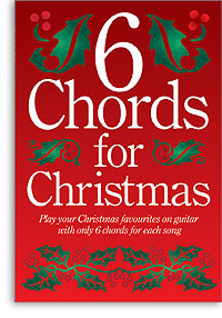 6 Chords for Christmas for Guitar published by Wise