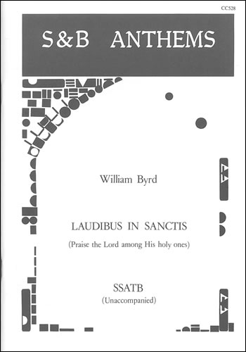 Byrd: Laudibus in sanctis (Praise the Lord among his holy ones) SSATB published by Stainer & Bell