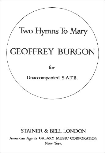 Burgon: Two Hymns to Mary SATB published by Stainer and Bell
