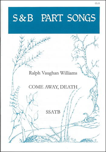 Vaughan-Williams: Come Away Death SSATB published by Stainer and Bell