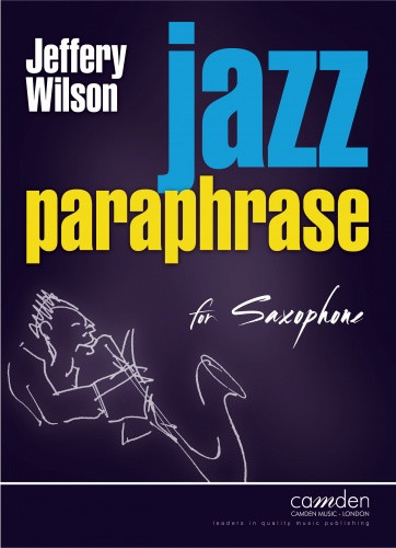 Wilson: Jazz Paraphrase for Saxophone published by Camden