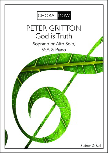 Gritton: God is Truth SSA published by Stainer & Bell