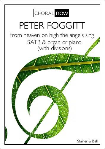 Foggitt: From heaven on high the angels sing SATB published by Stainer & Bell