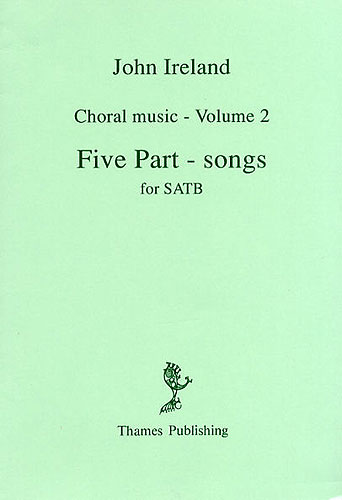 Ireland: Choral Music Volume 2 - Five Part-Songs published by Thames Publishing