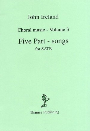 Ireland: Choral Music Volume 3 - Five Part-Songs published by Thames Publishing
