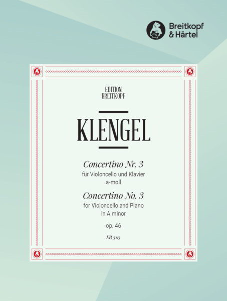 Klengel: Concertino No. 3 in A minor Opus 46 for Cello published by Breitkopf
