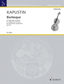 Kapustin: Burlesque for Cello published by Schott
