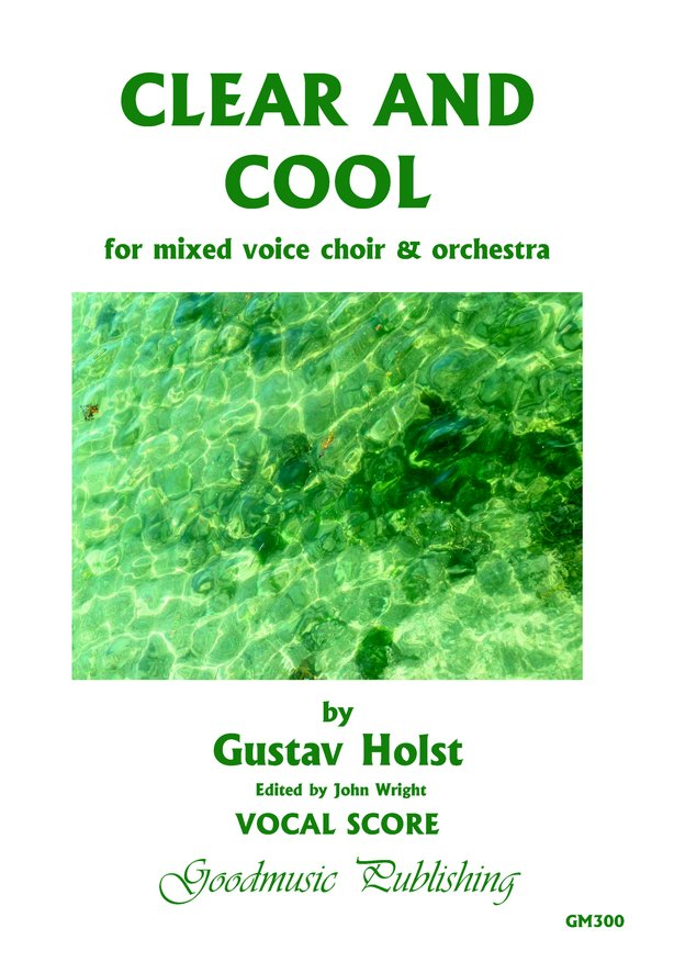 Holst: Clear & Cool published by Goodmusic - Vocal Score