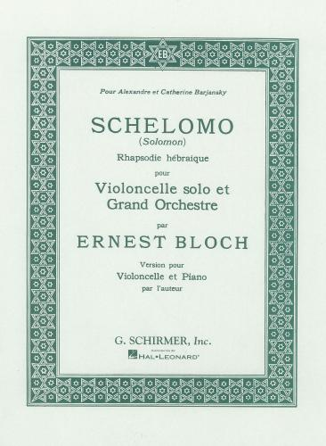 Bloch: Schelomo for Cello published by Schirmer
