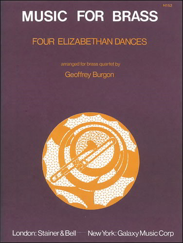 Burgon: Four Elizabethan Dances for Brass Ensemble published by Stainer and Bell